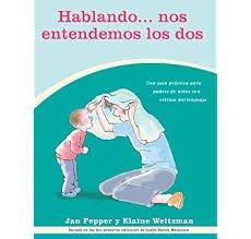 Hablando... nos entendemos los dos: Una guía practica para padres de niños con retraso del lenguaje