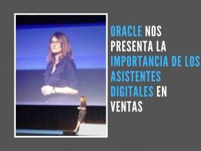 ORACLE nos presenta la importancia de los asistentes digitales en ventas