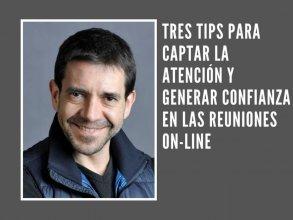 Tres tips para captar la atención y generar confianza en las reuniones on-line