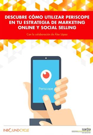 Descubre cómo utilizar Periscope en tu estrategia de marketing online y social selling