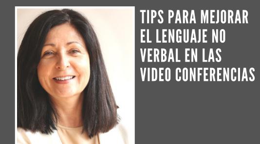 Tips para mejorar el lenguaje no verbal en las video conferencias