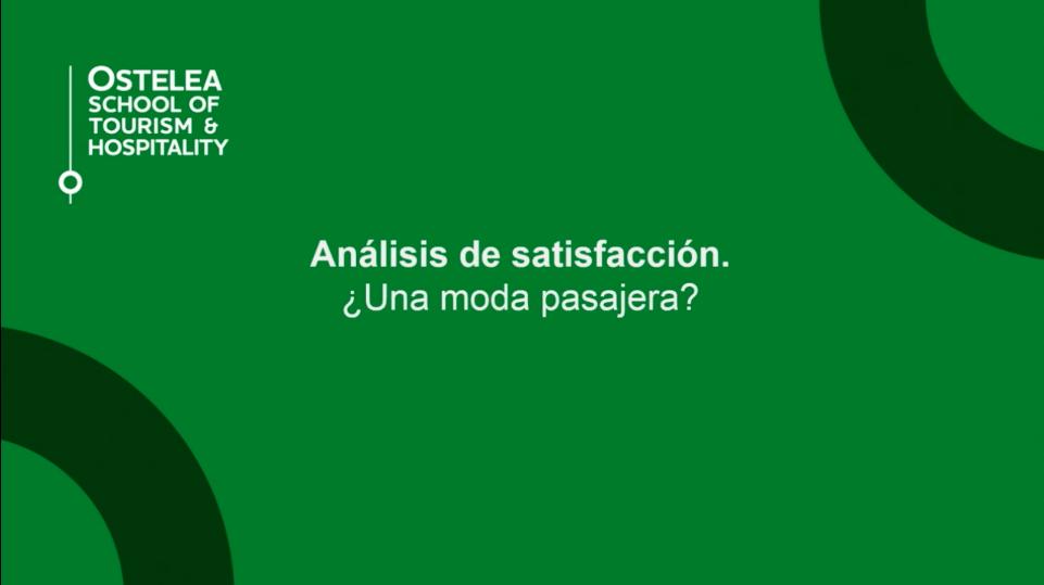 Análisis de satisfacción. ¿Una moda pasajera? | Ostelea